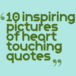 10 inspiring pictures of heart touching quotes