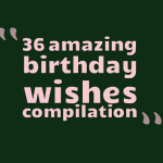 36 amazing birthday wishes compilation