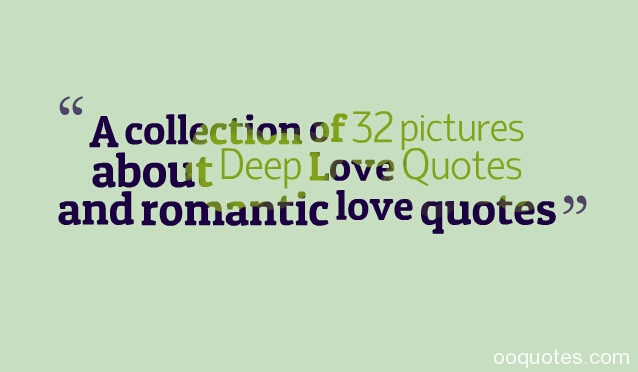 Quotes About Love Deep : ... -of-32-pictures-about-Deep-Love-Quotes-and-romantic-love-quotes.jpg