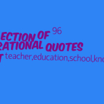 A collection of 96 inspirational quotes about teacher,education,school,knowledge