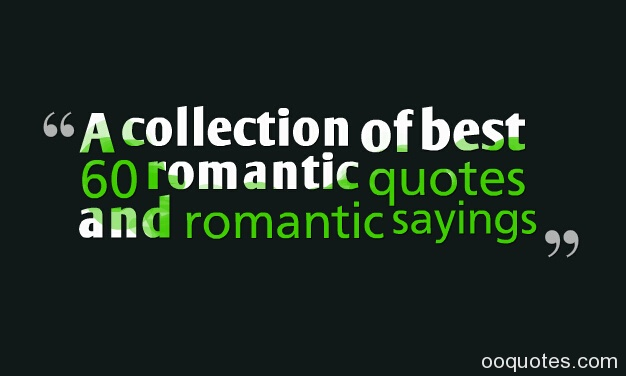 A collection of best 60 romantic quotes and romantic sayings ...