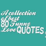 A collection of best 80 Funny Love Quotes