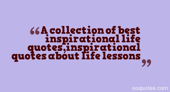 Collection Of Inspiring Quotes Sayings: A Collection Of Best Inspirational Life Quotes