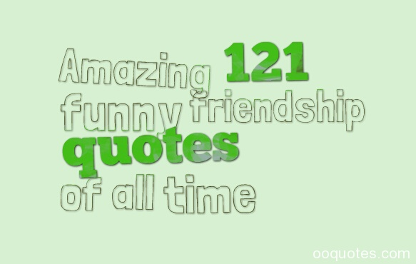 Cute Friendship Quotes,funny Friendship Sayings,best Friend Quotes,friendship  Quotes From Movies