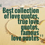 Best collection of love quotes, true love quotes, famous love quotes