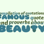 Compilation of quotations, famous quotes and proverbs about beauty