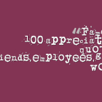 Famous 100 appreciation quotes for friends,employees,good work