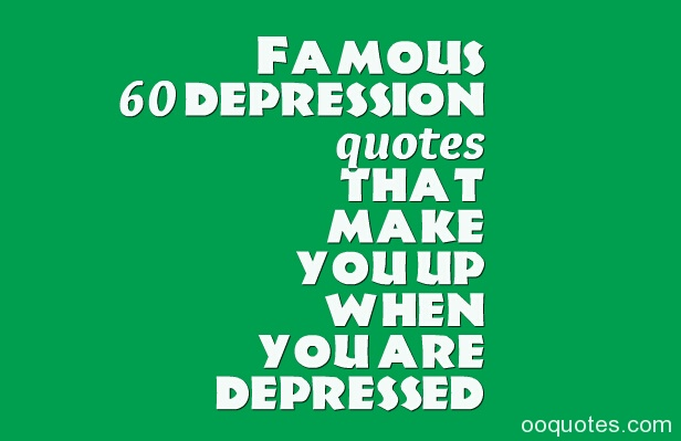 "Famous 60 depression quotes that make you up when you are depressed Tags: depression quotes,suicide quotes,sad depression quotes,sad quotes,depression inspirational quotes,lonely quotes,life quotes 1. ""If you don't think your anxiety, depression, sadness and stress impact your physical health, think again. All of these emotions trigger chemical reactions in your body, which can lead to inflammation and a weakened immune system. Learn how to cope, sweet friend. There will always be dark days."" ― Kris Carr 2. ""If you look at suicides, most of them are connected to depression. And the mental health system just fails them. It's so sad. We know what to do. We just don't do it."" ― depression quotes by Rosalynn Carter 3. ""I'll never forget how the depression and loneliness felt good and bad at the same time. Still does."" ― depression quotes by Henry Rollins 4. ""In addition to my other numerous acquaintances, I have one more intimate confidant. My depression is the most faithful mistress I have known -- no wonder, then, that I return the love. "" ― Soren Kierkegaard 5. ""In the heart of the Great Depression, millions of American workers did something they'd never done before: they joined a union. Emboldened by the passage of the Wagner Act, which made collective bargaining easier, unions organized industries across the country, remaking the economy."" ― James Surowiecki 6. ""Indeed, the FHA was born out of the Great Depression, which was also caused in significant part by a foreclosure crisis. Mortgages in the early 1930s were mostly three- to five-year 'bullet' loans, which did not amortize and were due in full at maturity."" ― Mark Zandi 7. ""Insanity is knowing that what you're doing is completely idiotic, but still, somehow, you just can't stop it."" ― depression quotes by Elizabeth Wurtzel 8. ""It seemed like this was one big Prozac nation, one big mess of malaise. Perhaps the next time half a million people gather for a protest march on the White House green it will not be for abortion rights or gay liberation, but because we're all so bummed out."" ― Elizabeth Wurtzel 9. ""It's often difficult for those who are lucky enough to have never experienced what true depression is to imagine a life of complete hopelessness, emptiness and fear."" ― Susan Polis Schutz 10. ""It's a recession when your neighbor loses his job; it's a depression when you lose yours."" ― depression quotes by Harry S. Truman 11. ""Just like other illnesses, depression can be treated so that people can live happy, active lives. "" ― depression quotes by Tom Bosley 12. ""Many people think that depression is something you just have to live with when you get older, but it's not. "" ― Tom Bosley 13. ""Massage therapy has been shown to relieve depression, especially in people who have chronic fatigue syndrome; other studies also suggest benefit for other populations."" ― Andrew Weil 14. ""My recovery from manic depression has been an evolution, not a sudden miracle. "" ― depression quotes by Patty Duke 15. ""Mysteriously and in ways that are totally remote from natural experience, the gray drizzle of horror induced by depression takes on the quality of physical pain. "" ― William Styron 16. ""Noble deeds and hot baths are the best cures for depression."" ― depression quotes by Dodie Smith 17. ""Nobody tells me. Nobody keeps me informed. I make it 17 days come Friday since anybody spoke to me."" ― depression quotes by Eeyore 18. ""Nothing good comes out of depression."" ― Kay Redfield Jamison 19. ""Often, we ignore the fact that our spiritual condition and psychological state of mind are highly affected by what is happening to us physically. Sometimes depression is simply the result of exhaustion."" ― depression quotes by Tony Campolo 20. ""Once a week, I like to slip into a deep existential depression where I lose all my sense of oneness and self-worth."" ― depression quotes by Bo Burnham 21. ""One can't complain. I have my friends. Someone spoke to me only yesterday."" ― depression quotes by Eeyore 22. ""Our Generation has had no Great war, no Great Depression. Our war is spiritual. Our depression is our lives."" ― depression quotes by Chuck Palahniuk 23. ""People who think that Sylvia Plath was a poor, sensitive poet are not getting that she had great amounts of ambition and anger that moved her along, or she wouldn't have been able to fight against that depression to produce such an incredible body of work by the age of thirty. "" ― Elizabeth Wurtzel 24. ""Perhaps the saddest irony of depression is that suicide happens when the patient gets a little better and can again function sufficiently."" ― Dick Cavett 25. ""Poverty entails fear and stress and sometimes depression. It meets a thousand petty humiliations and hardships. Climbing out of poverty by your own efforts that is something on which to pride yourself but poverty itself is romanticized by fools."" ― depression quotes by J. K. Rowling 26. ""Powerful new drug-free treatments have been developed for depression and for every conceivable type of anxiety, such as chronic worrying, shyness, public speaking anxiety, test anxiety, phobias, and panic attacks. The goal of the treatment is not just partial improvement but full recovery."" ― David D. Burns 27. ""Recession is when a neighbor loses his job. Depression is when you lose yours."" ― depression quotes by Ronald Reagan 28. ""Sadness is a super important thing not to be ashamed about but to include in our lives. One of the bigger problems with sadness or depression is there's so much shame around it. If you have it you're a failure. You are felt as being very unattractive."" ― Mike Mills 29. ""Scientists have demonstrated that dramatic, positive changes can occur in our lives as a direct result of facing an extreme challenge – whether it's coping with a serious illness, daring to quit smoking, or dealing with depression. Researchers call this 'post-traumatic growth.'"" ― Jane McGonigal 30. ""Since I was 16, I've felt a black cloud hangs over me. Since then, I have taken pills for depression."" ― depression quotes by Amy Winehouse 31. ""Sometimes I think that I was forced to withdraw into depression because it was the only rightful protest I could throw in the face of a world that said it was alright for people to come and go as they please, that there were simply no real obligations left."" ― Elizabeth Wurtzel 32. ""Telling a depressed person to be happy is the same as telling a cancer patient to cure themselves."" ― Dissentient 33. ""That is all I want in life: for this pain to seem purposeful."" ― depression quotes by Elizabeth Wurtzel 34. ""That terrible mood of depression of whether it's any good or not is what is known as The Artist's Reward. "" ― Ernest Hemingway 35. ""That's the thing about depression: A human being can survive almost anything, as long as she sees the end in sight. But depression is so insidious, and it compounds daily, that it's impossible to ever see the end. The fog is like a cage without a key."" ― Elizabeth Wurtzel 36. ""That's the thing about depression: A human being can survive almost anything, as long as she sees the end in sight. But depression is so insidious, and it compounds daily, that it's impossible to ever see the end."" ― depression quotes by Elizabeth Wurtzel 37. ""The deepest fear we have, 'the fear beneath all fears,' is the fear of not measuring up, the fear of judgment. It's this fear that creates the stress and depression of everyday life."" ― Tullian Tchividjian 38. ""The Great Depression, like most other periods of severe unemployment, was produced by government mismanagement rather than by any inherent instability of the private economy."" ― Milton Friedman 39. ""The madness of depression is the antithesis of violence. It is a storm indeed, but a storm of murk. Soon evident are the slowed-down responses, near paralysis, psychic energy throttled back close to zero. Ultimately, the body is affected and feels sapped, drained. "" ―William Styron 40. ""The ones that have been through the most are always the strongest: the fact that they are still here is proof of their strength."" ― Liam Anderson 41. ""The only way to escape the abyss is to look at it, gauge it, sound it out and descend into it. "" ―depression quotes by Cesare Pavese 42. ""The term clinical depression finds its way into too many conversations these days. One has a sense that a catastrophe has occurred in the psychic landscape."" ― Leonard Cohen 43. ""The world leans on us. When we sag, the whole world seems to droop. "" ― depression quotes by Eric Hoffer 44. ""There are wounds that never show on the body that are deeper and more hurtful than anything that bleeds."" ― Laurell K. Hamilton 45. ""There is no point treating a depressed person as though she were just feeling sad, saying, 'There now, hang on, you'll get over it.' Sadness is more or less like a head cold- with patience, it passes. Depression is like cancer."" ― Barbara Kingsolver 46. ""They say they don't know when but a day is gonna come. When there won't be a moon and there won't be a sun. It will just go black. It will just go back to the way it was before."" ― Conor Oberst 47. ""This is what I am. I have periods of enormous self-destructive depression, where I go completely off my trolley and lose all sight of reality and reason."" ― depression quotes by Siobhan Fahey 48. ""To act wisely when the time for action comes, to wait patiently when it is time for repose, put man in accord with the tides. Ignorance of this law results in periods of unreasoning enthusiasm on the one hand, and depression on the other."" ― Helena Blavatsky 49. ""Until you've had depression I don't think you're qualified to talk about it."" ― Geoffrey Boycott 50. ""Usually halfway through a book I have a serious depression, so I go on safari on my ranch in South Africa, or fishing off my island in the Seychelles. When I come back and re-read it, I think: 'What was all that about, Smith? It's fine, just get on with it.'"" ― depression quotes by Wilbur Smith 51. ""We can alleviate physical pain, but mental pain – grief, despair, depression, dementia – is less accessible to treatment. It's connected to who we are – our personality, our character, our soul, if you like."" ― depression quotes by Richard Eyre 52. ""We were in the heart of the ghetto in Chicago during the Depression, and every block – it was probably the biggest black ghetto in America – every block also is the spawning ground practically for every gangster, black and white, in America too."" ― Quincy Jones 53. ""What you believe is very powerful. If you have toxic emotions of fear, guilt and depression, it is because you have wrong thinking, and you have wrong thinking because of wrong believing."" ― Joseph Prince 54. ""When I diagnose my depression now, I think it was partially about saying goodbye to these kids that I always expected to have but already knew that I wouldn't."" ― Elizabeth Gilbert 55. ""When you're surrounded by all these people, it can be lonelier than when you're by yourself. You can be in a huge crowd, but if you don't feel like you can trust anyone or talk to anybody, you feel like you're really alone."" ― depression quotes by Fiona Apple 56. ""Whenever you read a cancer booklet or website or whatever, they always list depression among the side effects of cancer. But, in fact, depression is not a side effect of cancer. Depression is a side effect of dying."" ― John Green, The Fault in Our Stars 57. ""Yes, I suffer terribly from depression. I have to work at being happy, it's not my natural instinct. My natural instinct is, if something wonderful happens, to throw water in my own face."" ― depression quotes by Fannie Flagg 58. ""You largely constructed your depression. It wasn't given to you. Therefore, you can deconstruct it. "" ― Albert Ellis 59. ""You never really shake depression and that's a tough road you have to deal with."" ― depression quotes by Rick Springfield 60. ""Your depression is connected to your insolence and refusal to praise."" ― Rumi"