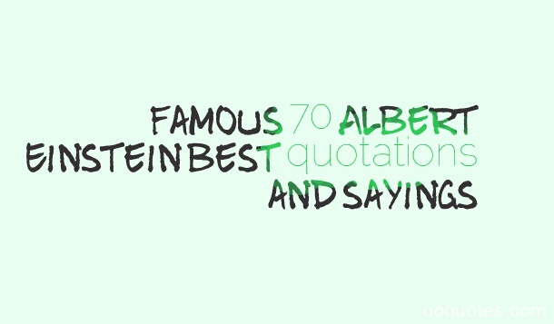 Einstein quotes,Albert Einstein quotes