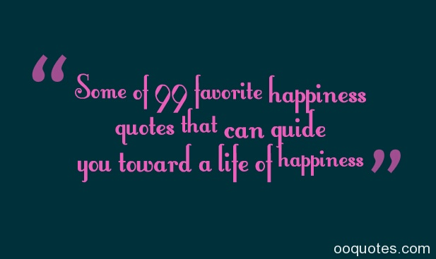 happy quotes,happiness quotes,happy inspirational quotes,cute happy quotes,funny happy quotes