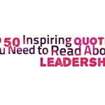Top 50 Inspiring Quotes You Need to Read About Leadership