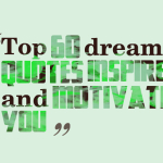 Top 60 dream quotes inspire and motivate you