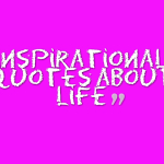 inspirational quotes about life