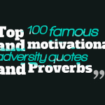 Top 100 famous and motivational adversity quotes and Proverbs