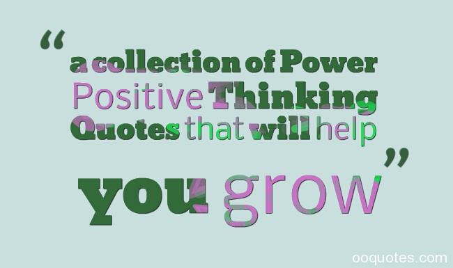 1 a collection of Power Positive Thinking Quotes that will help you grow