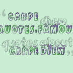 carpe diem quotes,famous quotes about Carpe Diem