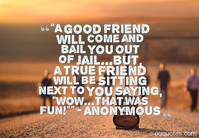 Great 60 Pictures About Funny Friendship Quotes And Sayings Quotes Awesome Anonymous Quotes About Friendship
