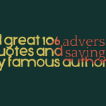 All great 106 adversity quotes and sayings by famous authors