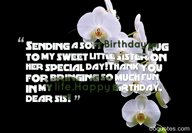 sister birthday quotes,birthday wishes for sister,birthday wishes quotes