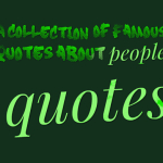 A collection of Famous Quotes about people quotes