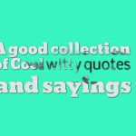 A good collection of Cool witty quotes and sayings