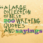 A large collection of best 200 writing quotes and sayings