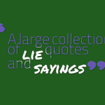 A large collection of lie quotes and sayings