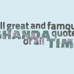 All great and famous ghanda quotes of all time