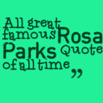 All great famous Rosa Parks Quotes of all time