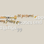 Amazing 20 pictures about funny friday quotes and sayings