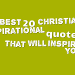 Best 20 christian inspirational quotes that will inspire you