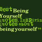 Best Being Yourself quotes, Inspiring quotes about being yourself