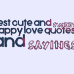 Best cute and sweet happy love quotes and sayings