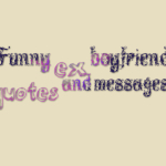 Funny ex boyfriend quotes and messages