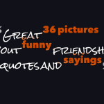 Great 36 pictures about funny friendship quotes and sayings