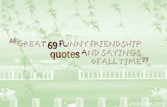 funny friendship quotescute friendship quotesfunny friendship sayingsbest friend quotes