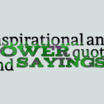 Inspirational and power quotes and sayings