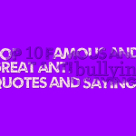 Top 10 famous and great anti bullying quotes and sayings