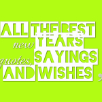 all the best new years quotes, sayings and wishes