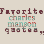 Favorite charles manson quotes