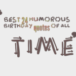 Best 24 humorous birthday quotes of all time