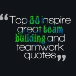 Top 30 inspire great team building and teamwork quotes