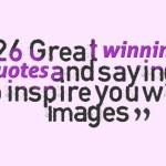 26 Great winning quotes and sayings to inspire you with images
