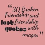 30 Broken Friendship and lost friendship quotes with images