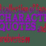 A collection of famous character quotes and probverbs