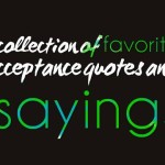A collection of favorite acceptance quotes and sayings