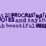 Best 20 procrastination quotes and sayings with beautiful images