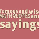 Famous and wise math quotes and sayings