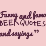 Funny and famous beer quotes and sayings