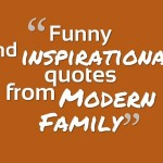Funny and inspirational quotes from Modern Family